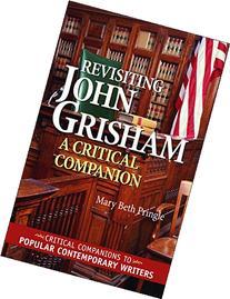 Revisiting John Grisham: A Critical Companion