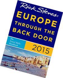 Rick Steves Europe Through the Back Door 2015: The Travel
