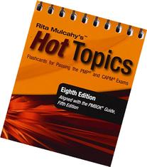 Rita Mulcahy's Hot Topics Flashcards for Passing the PMP and