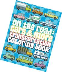 On The Road Cars & More Transportation Coloring Book