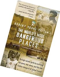 Robert Young Pelton's The World's Most Dangerous Places: 5th