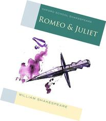 Romeo and Juliet: Oxford School Shakespeare