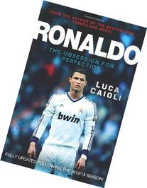 Ronaldo: The Obsession for Perfection - Updated Edition