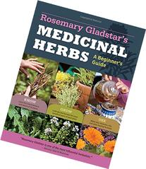Rosemary Gladstar's Medicinal Herbs: A Beginner's Guide: 33