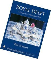 Royal Delft: A Guide to De Porceleyne Fles