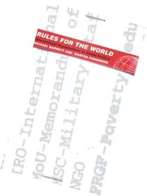 Rules for the World: International Organizations in Global