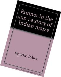 Runner in the sun: A story of Indian maize