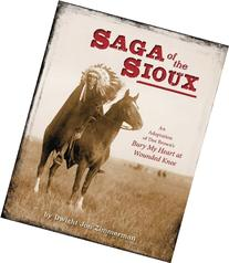 Saga of the Sioux: An Adaptation from Dee Brown's Bury My