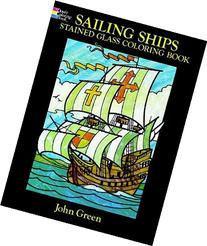 Sailing Ships Stained Glass Coloring Book