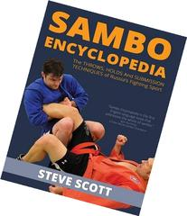 Sambo Encyclopedia: The Throws, Holds and Submission