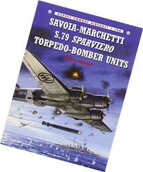 Savoia-Marchetti S.79 Sparviero Torpedo-Bomber Units