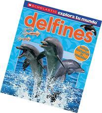 Scholastic Explora Tu Mundo: Delfines