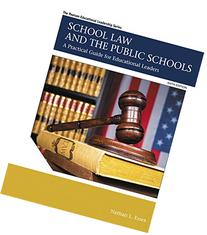 School Law and the Public Schools: A Practical Guide for