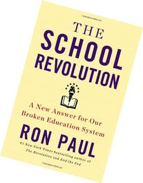 The School Revolution: A New Answer for Our Broken Education