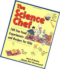 The Science Chef: 100 Fun Food Experiments and Recipes for