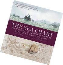 The Sea Chart: The Illustrated History of Nautical Maps and