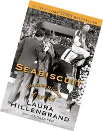 Seabiscuit: An American Legend  by Hillenbrand, Laura