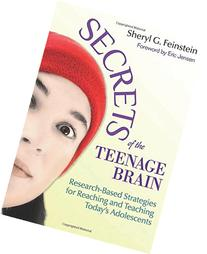 Secrets of the Teenage Brain: Research-Based Strategies for