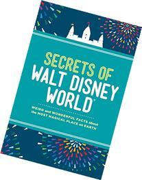 Secrets of Walt Disney World: Weird and Wonderful Facts