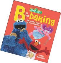 """Sesame Street / """"B"""" is for Baking"""