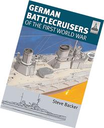 Shipcraft 22: German Battlecruisers: Of the First World War