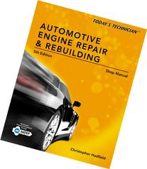 Shop Manual for Today's Technician: Automotive Engine Repair