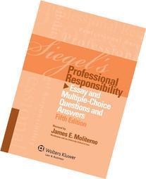 Siegels Professional Responsibility: Essay Multi Choice Q &
