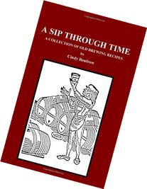 A Sip Through Time: A Collection Of Old Brewing Recipes