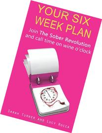 Your Six Week Plan: Join The Sober Revolution and Call Time