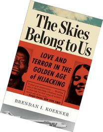 The Skies Belong to Us: Love and Terror in the Golden Age of