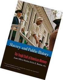 Slavery and Public History: The Tough Stuff of American