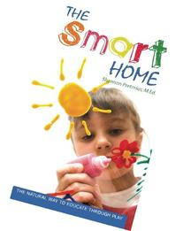 The Smart Home: The Natural Way  to Educate through Play