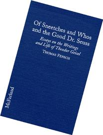 Of Sneetches and Whos and the Good Dr. Seuss: Essays on the
