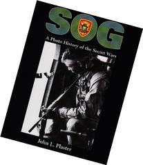 SOG: A Photo History Of The Secret Wars