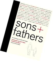 Sons + Fathers: An Anthology of Words and Images