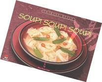 Soup! Soup! Soup!: Chinese Style