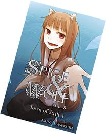 Spice and Wolf, Vol. 8: The Town of Strife I