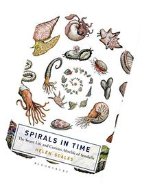 Spirals in Time: The Secret Life and Curious Afterlife of