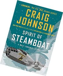 Spirit of Steamboat: A Walt Longmire Story
