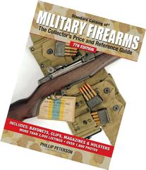 Standard Catalog of Military Firearms: The Collector's Price