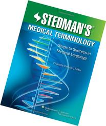 Stedman's Medical Terminology: Steps to Success in Medical