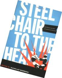 Steel Chair to the Head: The Pleasure and Pain of