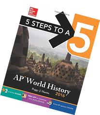 5 Steps to a 5 AP World History 2016
