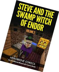 Steve And The Swamp Witch of Endor: The Ultimate Minecraft