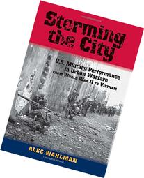 Storming the City: U.S. Military Performance in Urban