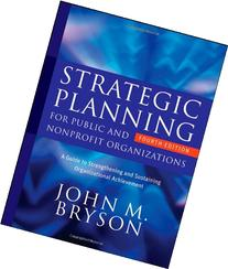 Strategic Planning for Public and Nonprofit Organizations: A