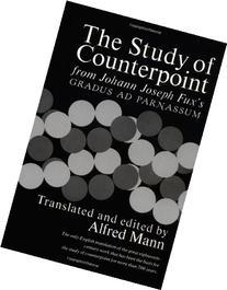 Study of Counterpoint: From Johann Joseph Fux's Gradus Ad