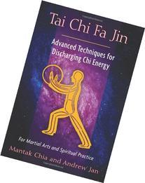 Tai Chi Fa Jin: Advanced Techniques for Discharging Chi