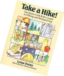 Take a Hike!: The Sierra Club Kid's Guide to Hiking and