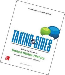 Taking Sides: Clashing Views in United States History,